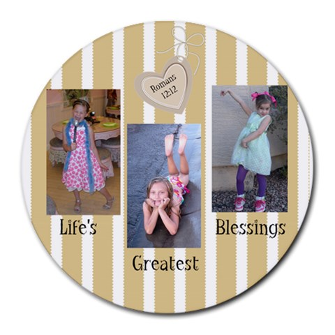 Life s Greatest Blessings By Diandra Puls Tupa   Collage Round Mousepad   2434v83ocg29   Www Artscow Com 8 x8 Round Mousepad - 1