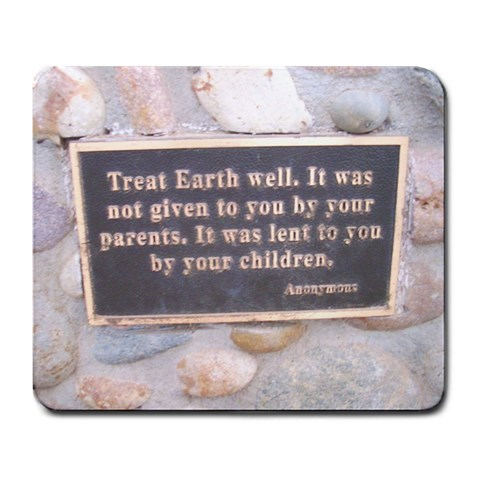 Treat Earth Well   It Was Not Given To You By Your Parents   It Was Lent To You By Your Children  By Zre   Large Mousepad   096ym3ey8z57   Www Artscow Com Front