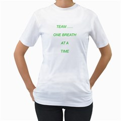 Lungapalooza:    Team  One Breath At A Time #2 By Gail Honeycutt Csizmar   Women s T Shirt (white) (two Sided)   Dql2wvjoua5b   Www Artscow Com Front