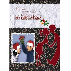 Kiss Me Under The Mistletoe   Custom Greeting Card 5  X 7  By Carmensita   Greeting Card 5  X 7    Kvn1nlp4hkgn   Www Artscow Com Front Cover