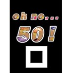 Oh No...50th Birthday Card - Greeting Card 5  x 7