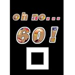 Oh No...60th Birthday Card - Greeting Card 5  x 7