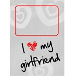I LOVE MY GIRLFRIEND  -  Custom Greeting Card 5  x 7