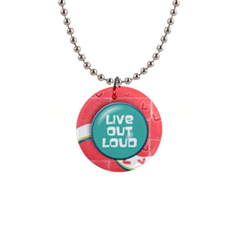 Live Out Loud Necklace By Mikki   1  Button Necklace   Zut7wq3l8ec4   Www Artscow Com Front