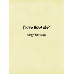 Nikhil 2   You re How Old? By Debra Macv   Greeting Card 4 5  X 6    Zx4a9bif2c50   Www Artscow Com Back Inside