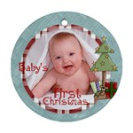 Baby s First Christmas Ornament 1 - Ornament (Round)