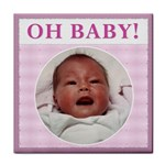 Oh Baby!  Girl Coaster - Tile Coaster