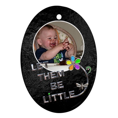 Let Them Be Little Ornament By Lil    Ornament (oval)   Uwhfnnvhg67e   Www Artscow Com Front