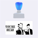 You re dead - Rubber Stamp (Medium)