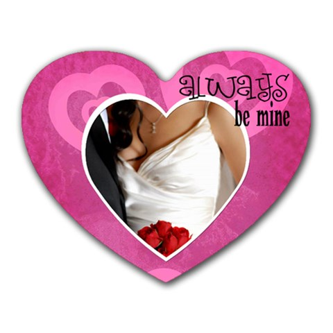 Always Be Mine   Mousepad By Carmensita   Heart Mousepad   Td0s1oj3m23w   Www Artscow Com Front