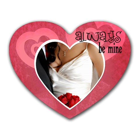 Always Be Mine     Mousepad By Carmensita   Heart Mousepad   Em0vw7wa3gfo   Www Artscow Com Front