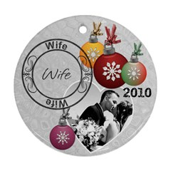 Wife Christmas Ornament By Lil    Round Ornament (two Sides)   286hj6t3p0a2   Www Artscow Com Front