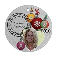 Grandmother Christmas Ornament By Lil    Round Ornament (two Sides)   Mi2uwsjar6ap   Www Artscow Com Front
