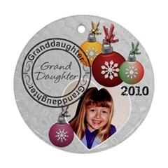Granddaughter Christmas Ornament By Lil    Round Ornament (two Sides)   7amoewl2u55c   Www Artscow Com Front