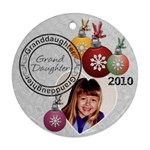 Granddaughter Christmas Ornament - Round Ornament (Two Sides)