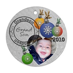 Grandson Christmas Ornament By Lil    Round Ornament (two Sides)   B22tiprszfx0   Www Artscow Com Front
