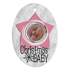 Baby Girl Christmas   Ornament By Carmensita   Oval Ornament (two Sides)   K7ekhiy1jwu0   Www Artscow Com Front