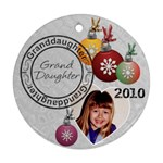 Granddaughter One-Sided Christmas Ornament - Ornament (Round)