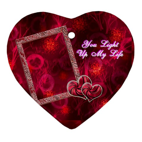 You Light Up My Life3 Ornament By Ellan   Ornament (heart)   35qnik516347   Www Artscow Com Front