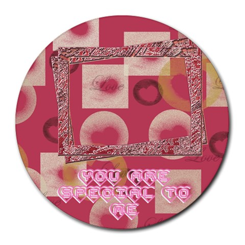 You Are Special To Me Round Mousepad By Ellan   Round Mousepad   7m6uyu1bumwi   Www Artscow Com Front