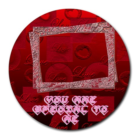 You Are Special To Me Red Round Mousepad By Ellan   Round Mousepad   M4cl7l1dv6d5   Www Artscow Com Front