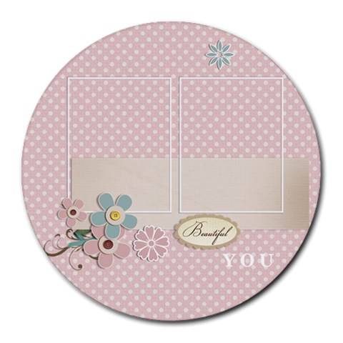 Round Mousepad  Template   Beautiful You By Jennyl   Round Mousepad   S1lthq7zx7i8   Www Artscow Com Front