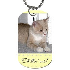 Chillin  Out! Dog Tag By Lil    Dog Tag (two Sides)   J3fu67mjz02y   Www Artscow Com Front
