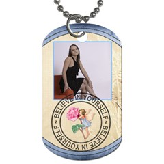 Believe In Yourself 2 Sided Dog Tag By Lil    Dog Tag (two Sides)   Fbsh0n60xyz5   Www Artscow Com Front