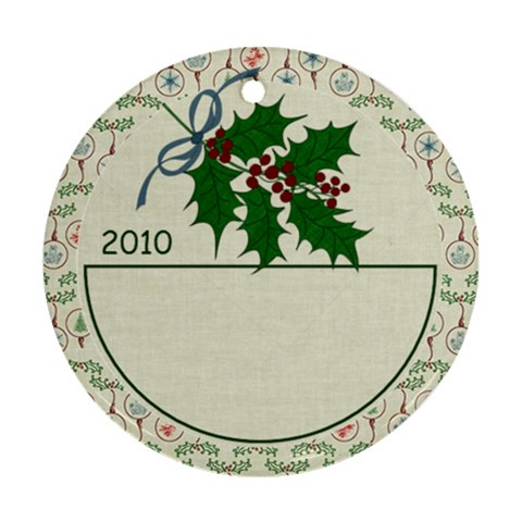 Christmas Holly Ornament By Bitsoscrap   Ornament (round)   Ef7lapdd9c6j   Www Artscow Com Front