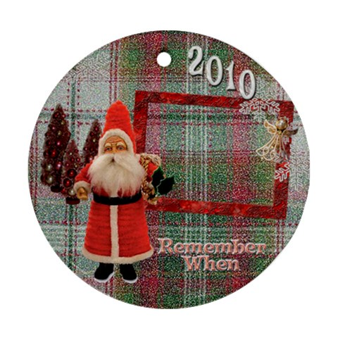 Santa Remember When Plaid 2010 Christmas Ornament Round By Ellan   Ornament (round)   1on0l8kkahjv   Www Artscow Com Front