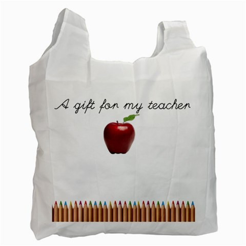 Gift For Teacher By Ga Patsy   Recycle Bag (one Side)   M62x27pa69c9   Www Artscow Com Front