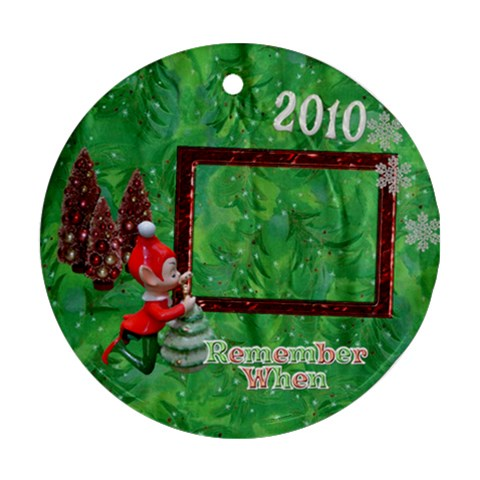 Elf Remember When 2010 Christmas Ornament Round By Ellan   Ornament (round)   2o27hzyjrpax   Www Artscow Com Front