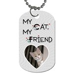 My Cat, My Friend  Dog Tag - Dog Tag (One Side)