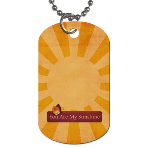 You Are My Sunshine Dog Tag 1 Side By Mikki   Dog Tag (one Side)   Fixxqykddj5c   Www Artscow Com Front
