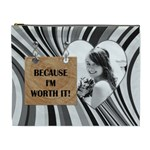 Because I m Worth It!  XL Cosmetic Bag - Cosmetic Bag (XL)