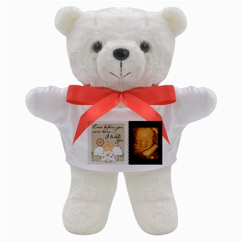 Even Before You Were Born I Loved You Teddy Bear by Lil Front