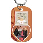Even Before you were born I Loved You Dog Tag - Dog Tag (One Side)
