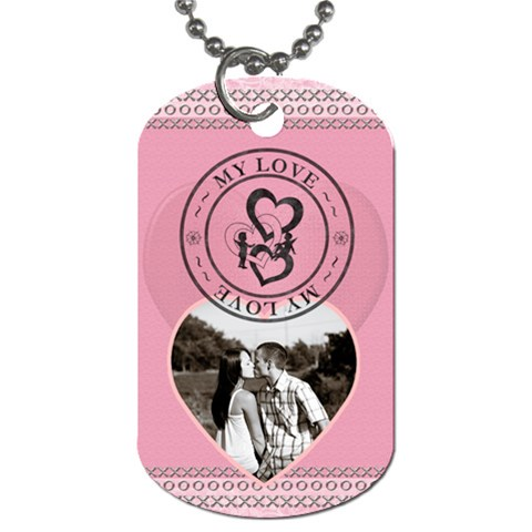 My Love 1 Sided Dog Tag By Lil    Dog Tag (one Side)   Sd6m7h1x6qus   Www Artscow Com Front