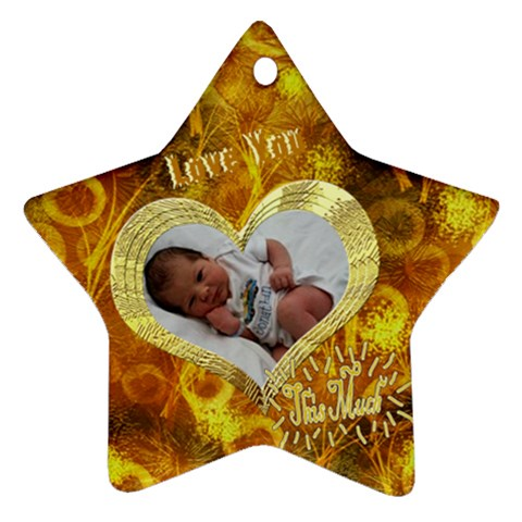 Love You This Much G0ld2 By Ellan   Ornament (star)   Z7gjijv1b8qn   Www Artscow Com Front