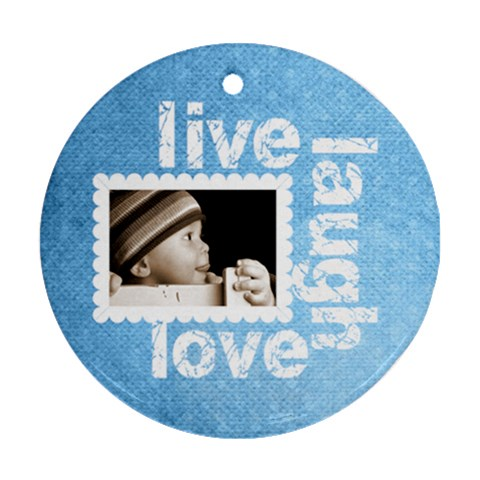 Live Laugh Love Simple Blue Ornament 2 By Catvinnat   Ornament (round)   6onz3o52torr   Www Artscow Com Front