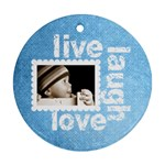 live laugh love simple blue ornament 2 - Ornament (Round)