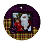 All I Want for Christmas Ornament 105 - Ornament (Round)