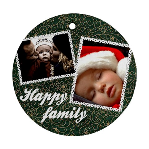Happy Family   Ornament By Carmensita   Ornament (round)   72znuxwqcpwi   Www Artscow Com Front