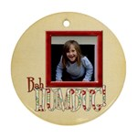 Merry and Bright Bah Humbug Ornament - Round Ornament (Two Sides)