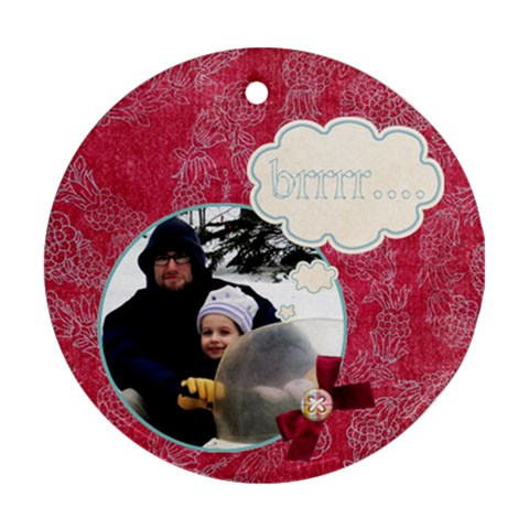Brrr    Winter Ornament By Ashley   Ornament (round)   Es8gq7yfg8zn   Www Artscow Com Front