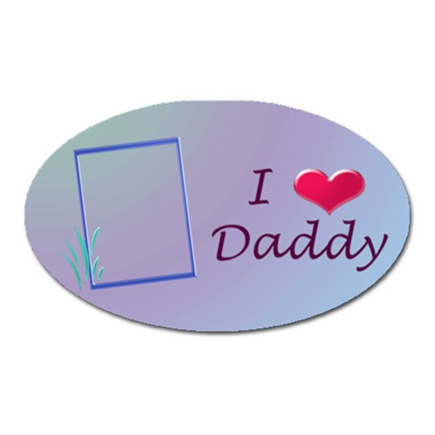 Love Daddy   Oval Magnet By Daniela   Magnet (oval)   Qp7fjrd8z5ff   Www Artscow Com Front
