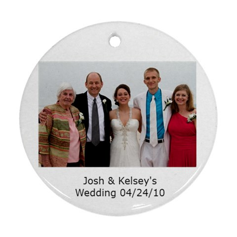 J & K Wedding With Mark,lynn, Mawmaw By Micki Ehrhardt Mccarl   Ornament (round)   7twh8hl3u543   Www Artscow Com Front