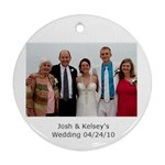 J & K wedding with Mark,Lynn, Mawmaw - Ornament (Round)