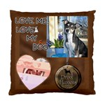 Love My Dog Cushion Case (1 Sided) - Standard Cushion Case (One Side)