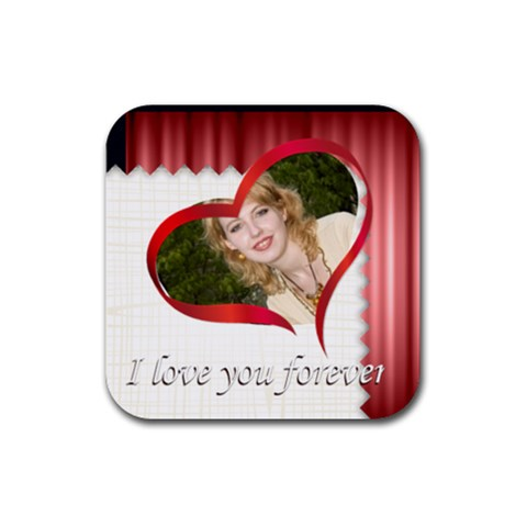 I Love You Forever By Joely   Rubber Coaster (square)   Ll9zrr3s3qr5   Www Artscow Com Front